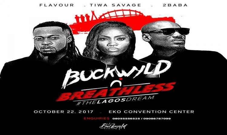 Today's must attend event: BUCKWYLD n BREATHLESS – #THELAGOSDREAM