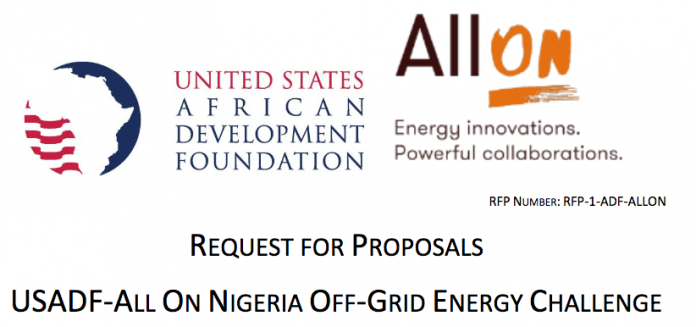 Call for Proposals: USADF-All On Nigeria Off-Grid Energy Challenge for African Countries 2018 – up to $100,000